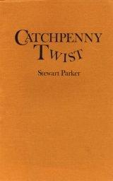 Catchpenny Twist - Stewart Parker